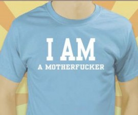 I Am A Mother F'er Shirt